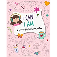I Can, I am: A delightful colouring book for girls ages 4-7