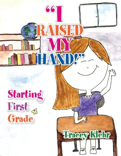 "Read Online ""I Raised My Hand"": Starting First Grade ebook"