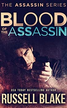 Blood of the Assassin: (Assassin Series #4) by [Blake, Russell]