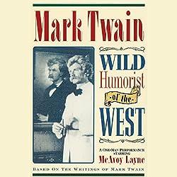 Mark Twain: Wild Humorist of the West
