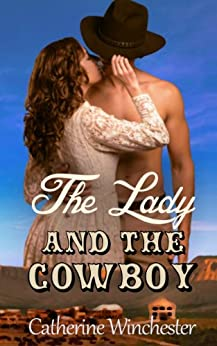 The Lady and the Cowboy by [Winchester, Catherine]