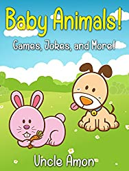 Children Books: Baby Animals! (Bedtime Story Picture Book For Kids Ages 3-6): Kids Books - Bedtime Stories For Kids - Children's Books - Early Readers ... for Beginning Readers) (English Edition)