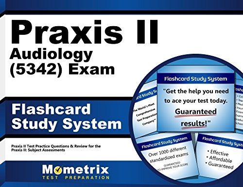 Praxis II Audiology (5342) Exam Flashcard Study System: Praxis II Test Practice Questions & Review for the Praxis II: Subject Assessments (Cards)