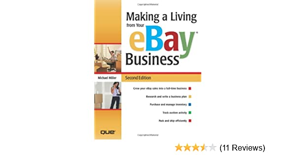 02405ab792d8 Making a Living from Your eBay Business (2nd Edition)  Michael Miller   0029236736460  Amazon.com  Books