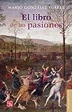 El Libro de Las Pasiones, Mario Gonzalez Suarez, 6071614368