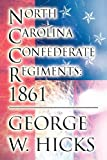 North Carolina Confederate Regiments, George W. Hicks, 1462679072