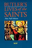 Butler's Lives of the Saints: May: New Full Edition