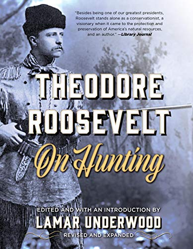 Theodore Roosevelt on Hunting ()