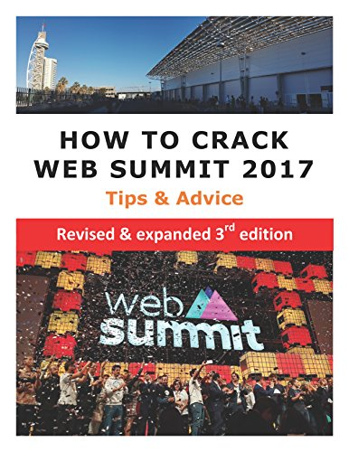 How to Crack Web Summit 2017: Tips & Advice - revised & expanded 3rd edition by [Cocking, Simon]