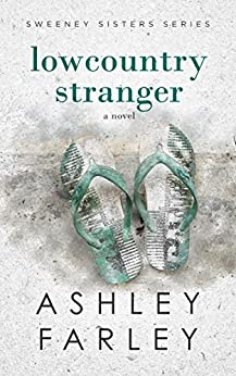 Lowcountry Stranger (Sweeney Sisters Series Book 2) by [Farley, Ashley]