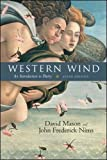 WESTERN WIND is an introduction to the elements of craft that make poetry sing, a superior anthology of classic and contemporary poetry, and a guide for students to poetics, writing about poetry, and critical theory. In this text, two well respected ...