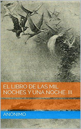 El libro de las mil noches y una noche. III (Spanish Edition) por