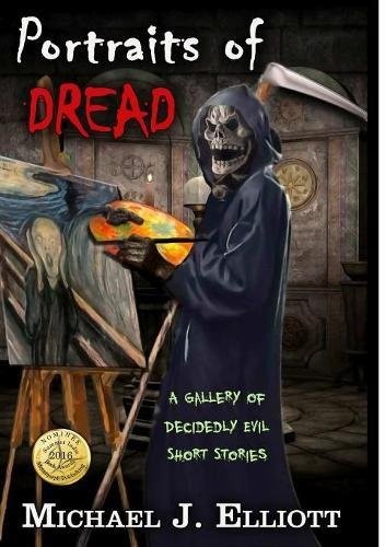 Portraits of Dread, a Gallery of Decidedly Evil Short Stories ()