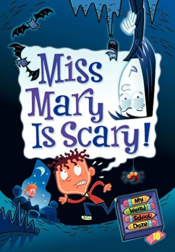 Miss Mary is Scary! (My Weird School Daze, No. 10) (Scary Scary Halloween)
