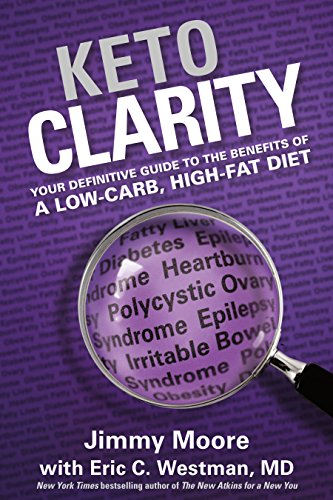 Keto Clarity: Your Definitive Guide to the Benefits of a Low-Carb, High-Fat Diet by [Westman MD, Eric, Moore, Jimmy]