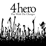 Play With The Changes: Limited Edition by 4hero