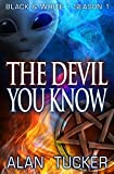 The Devil You Know: Black & White, Season One: Episodes 1-10