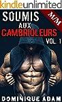 Soumis Aux Cambrioleurs Vol. 1 (Nouve...