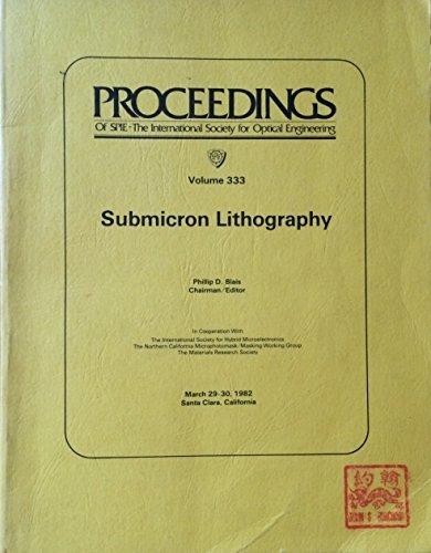 Submicron lithography (Proceedings of SPIE--the International Society for Optical Engineering)