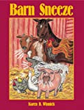 Barn Sneeze, Karen B. Winnick, 1563979489