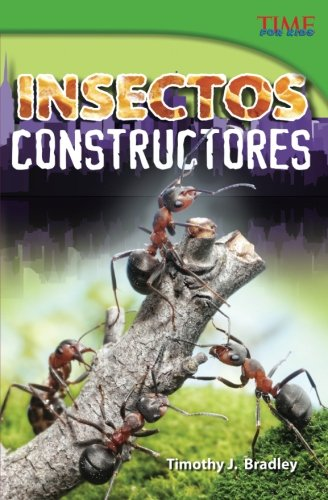Insectos constructores (Bug Builders) (Spanish Version) (TIME FOR KIDS Nonfiction Readers) (Spanish Edition)