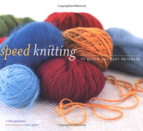 Speed Knitting: 24 Quick and Easy Projects pdf epub