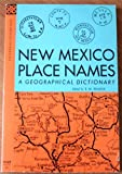 New Mexico Place Names, T. M. Pearce, 0826300820
