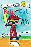 Pete the Cat: Play Ball! (My First I Can Read)