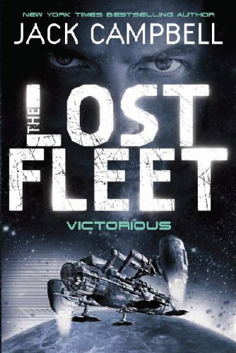 The Lost Fleet: Victorious (Lost Fleet 6) by Jack Campbell (2011) Paperback (Jack Campbell Victorious)