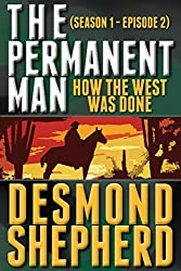 How The West Was Done (The Permanent Man Book 2)
