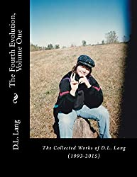 The Fourth Evolution, Vol 1: The Collected Poetry of D.L. Lang (1993-2015)