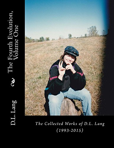 The Fourth Evolution, Vol 1: The Collected Works of D.L. Lang (1993-2015)