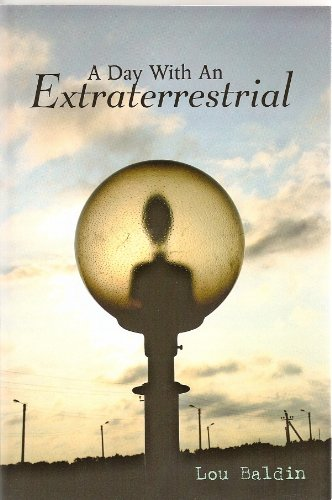 A Day with an Extraterrestrial: A trip to planet Uranus by [Baldin, Lou]