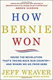 img - for How Bernie Won: Inside the Revolution That's Taking Back Our Country--and Where We Go from Here book / textbook / text book