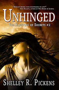 Unhinged (The Haunting of Secrets Book 2) by [Pickens, Shelley R.]