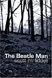 The Beatle Man by Scott M. Liddell front cover