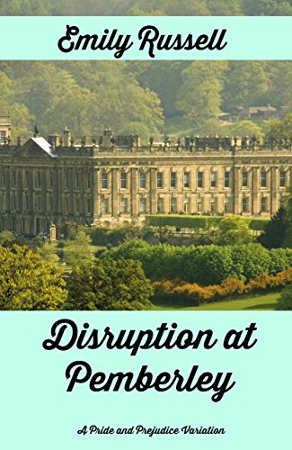 Disruption at Pemberley
