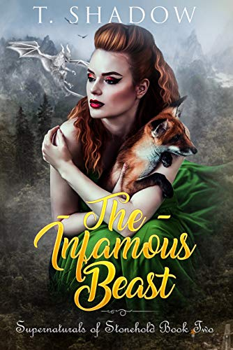 The Infamous Beast. (Supernatural's of Stonehold Book 2) by [Shadow, T]