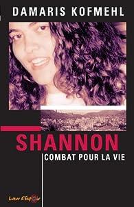 Shannon combat pour la vie par Damaris Kofmehl