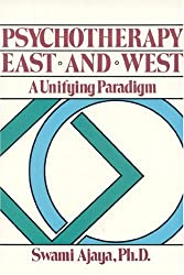 PSYCHOTHERAPY EAST AND WEST A UNIFYING PARADIGM