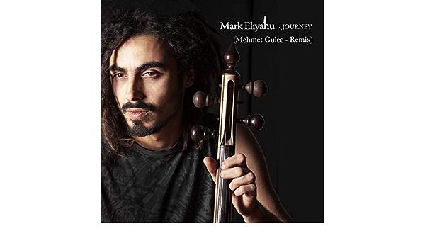 Journey Mehmet Gulec Remix By Mark Eliyahu On Amazon Music Amazon Com