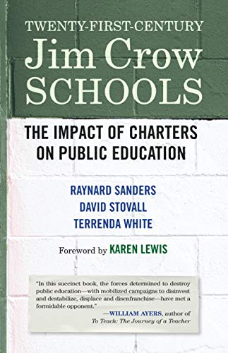 Twenty-First-Century Jim Crow Schools: The Impact of Charters on Public Education (Best Charter Schools In The Us)