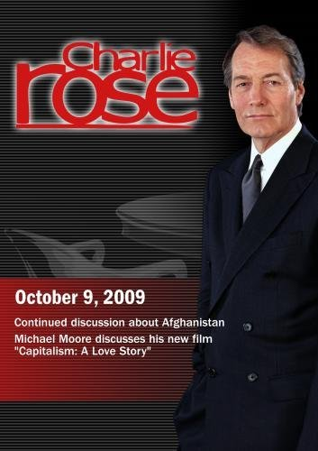 Charlie Rose - Afghanistan / Capitalism: A Love Story (October 9, 2009) [DVD] [NTSC]