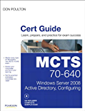MCTS 70-640 Cert Guide: Windows Server 2008 Active Directory, Configuring (Certification Guide)