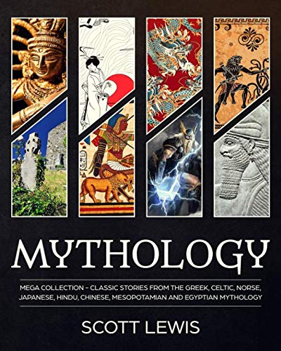 Mythology: Classic stories from the Greek, Celtic,...