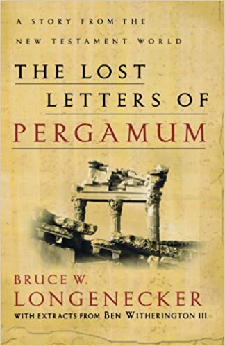 the lost letters of pergamum a story from the new testament world bruce w longenecker ben witherington 9780801026072 amazoncom books