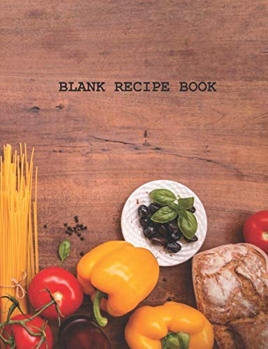 Blank Recipe Book: Cookbook Journal To Write In Your Favorite Dishes