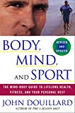 Product review for Body, Mind, and Sport: The Mind-Body Guide to Lifelong Health, Fitness, and Your Personal Best