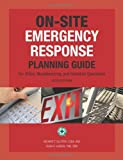 The On-Site Emergency Response Planning Guide for Office, Manufacturing, and Industrial Operations, Richard T. Vulpitta and Dean R. Larson, 0879123117