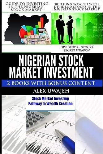 Nigerian Stock Market Investment: 2 Books with Bonus Content: Alex